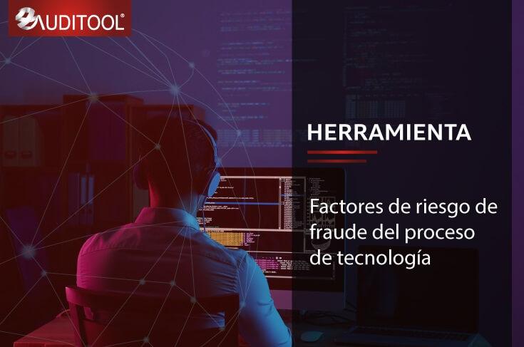 AB-10 Factores de riesgo de fraude del proceso de tecnología