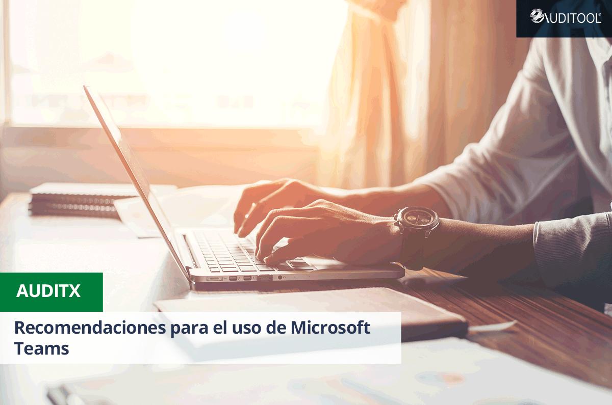 Recomendaciones para el uso Microsoft Teams