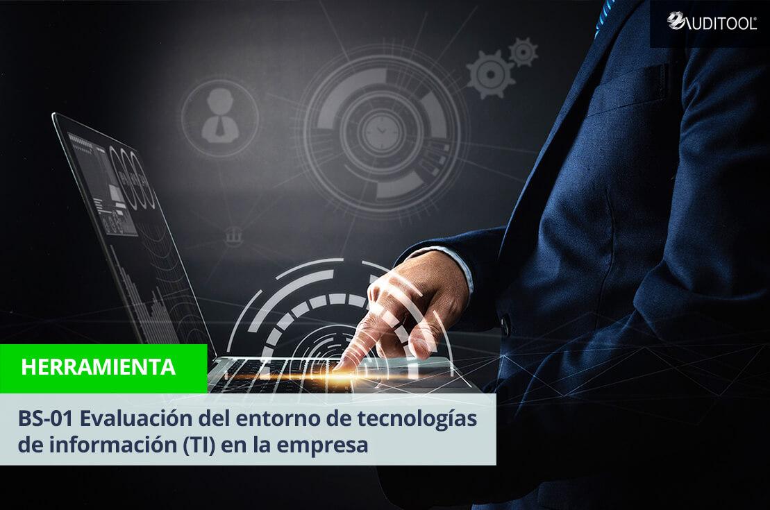BS-01 Evaluación del entorno de tecnologías de información (TI) en la empresa