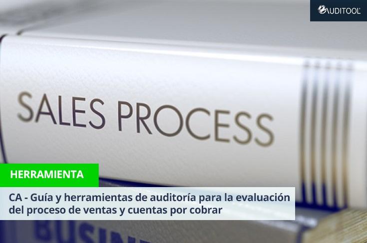 CA - Guía y herramientas de auditoría para la evaluación del proceso de ventas y cuentas por cobrar