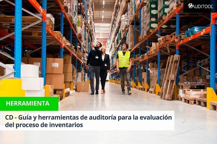 CD - Guía y herramientas de auditoría para la evaluación del proceso de inventarios