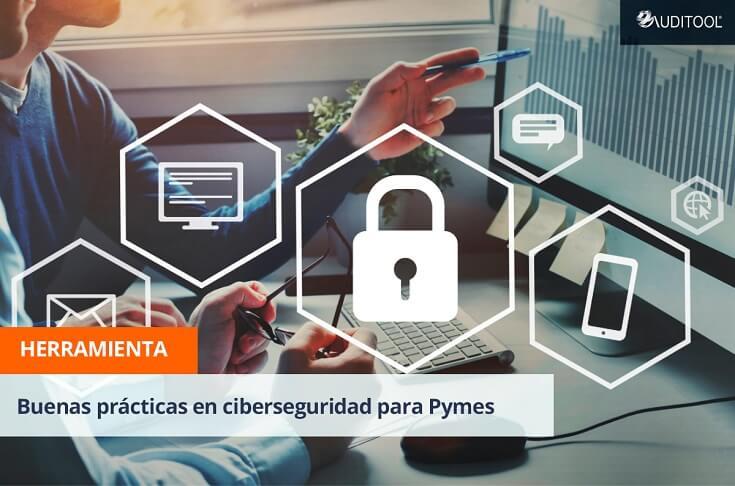 Buenas prácticas en ciberseguridad para Pymes