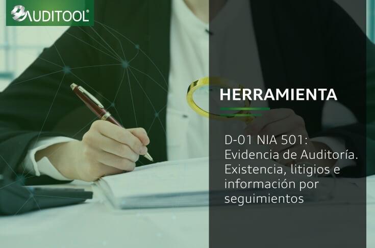 D-01 NIA 501: Evidencia de Auditoría. Existencia, litigios e información por seguimientos