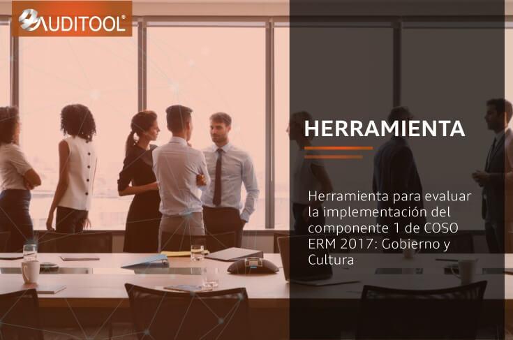 Herramienta para evaluar la implementación del componente 1 de COSO ERM 2017: Gobierno y Cultura