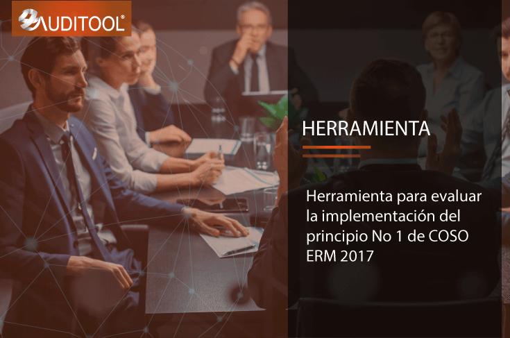 Herramienta para evaluar la implementación del Principio No 1 de COSO ERM 2017
