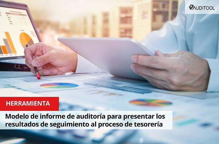 Modelo de informe de auditoría para presentar los resultados de seguimiento al proceso de tesorería
