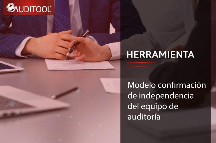 B-IND 001 Modelo confirmación de independencia del equipo de auditoría
