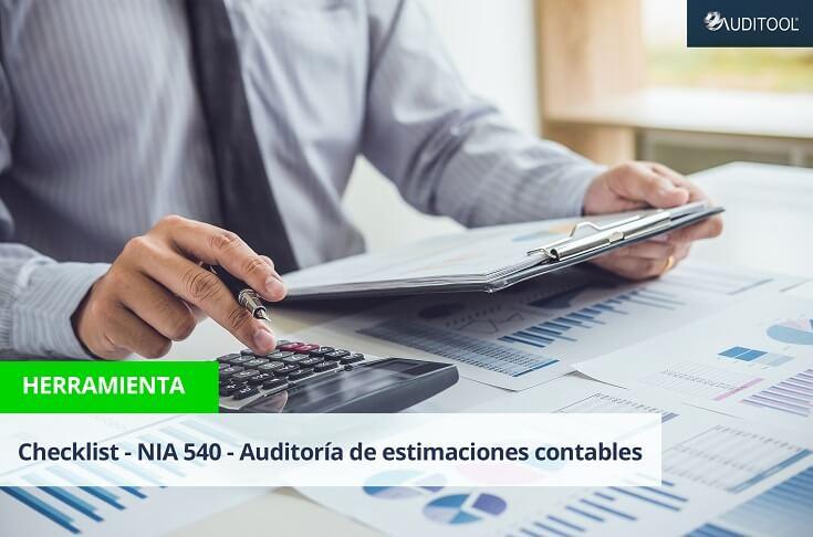 Checklist - NIA 540 - Auditoría de estimaciones contables