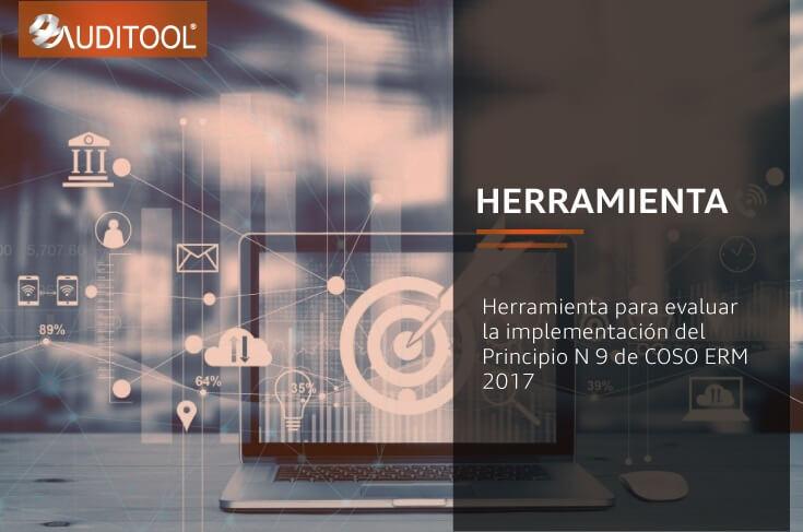 Herramienta para evaluar la implementación del principio No 9 de COSO ERM 2017