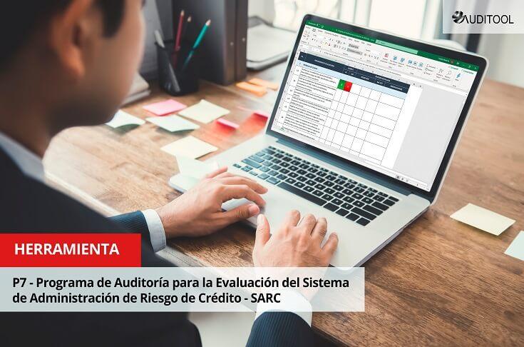 P7 - Programa de Auditoría para la Evaluación del Sistema de Administración de Riesgo de Crédito - SARC