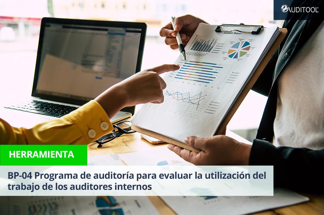 BP-04 Programa de auditoría para evaluar la utilización del trabajo de los auditores internos