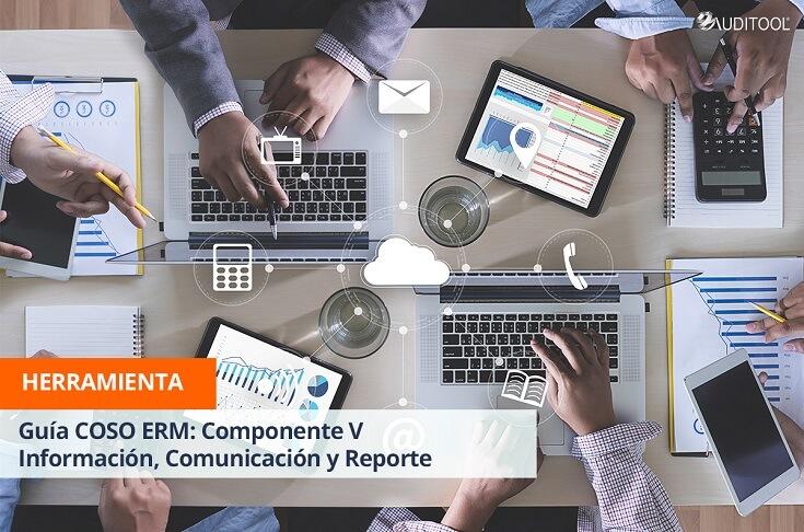 Guía COSO ERM: Componente V Información, Comunicación y Reporte
