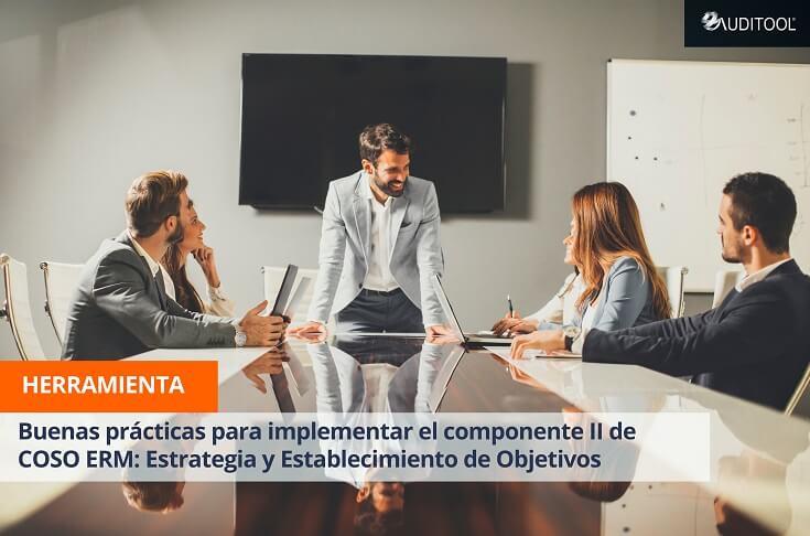 Buenas prácticas para implementar el componente II de COSO ERM: Estrategia y Establecimiento de Objetivos