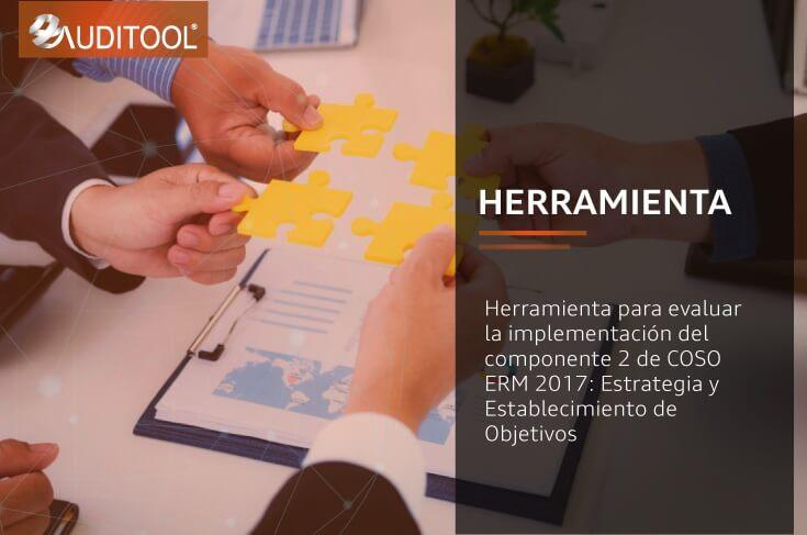 Herramienta para evaluar la implementación del componente 2 de COSO ERM 2017: Estrategia y Establecimiento de Objetivos