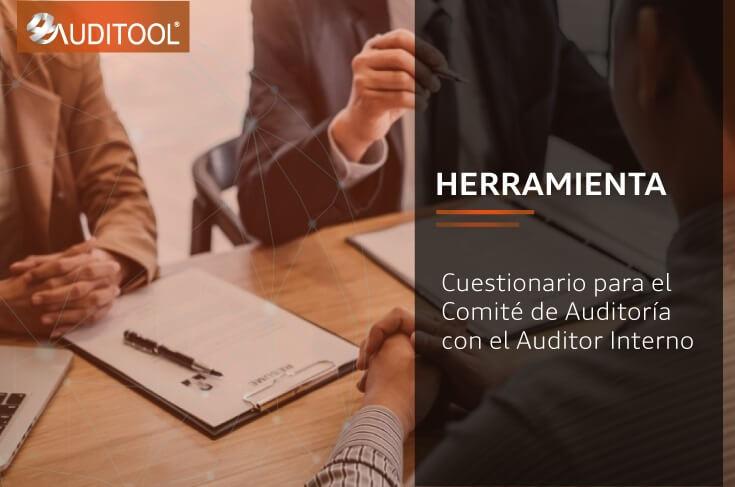 Cuestionario para el Comité de Auditoría con el Auditor Interno