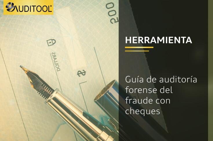 Guía de auditoría forense en la adulteración de cheques