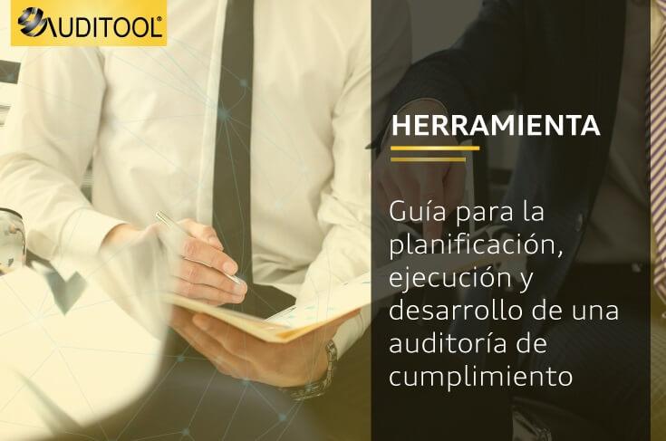 Guía para la planificación, ejecución y desarrollo de una auditoría de cumplimiento