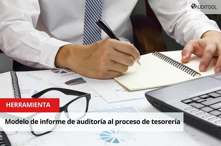 Modelo de informe de auditoría al proceso de tesorería